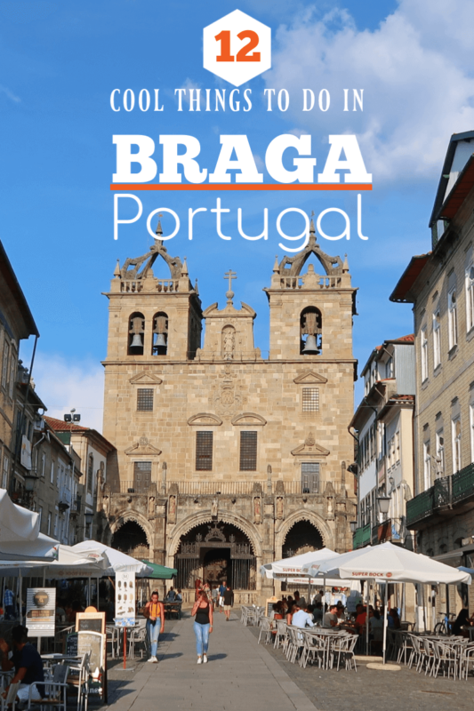 Cool things to do when you visit Braga, Portugal