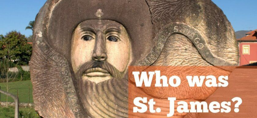 Who was Saint James and what is the camino de Santiago