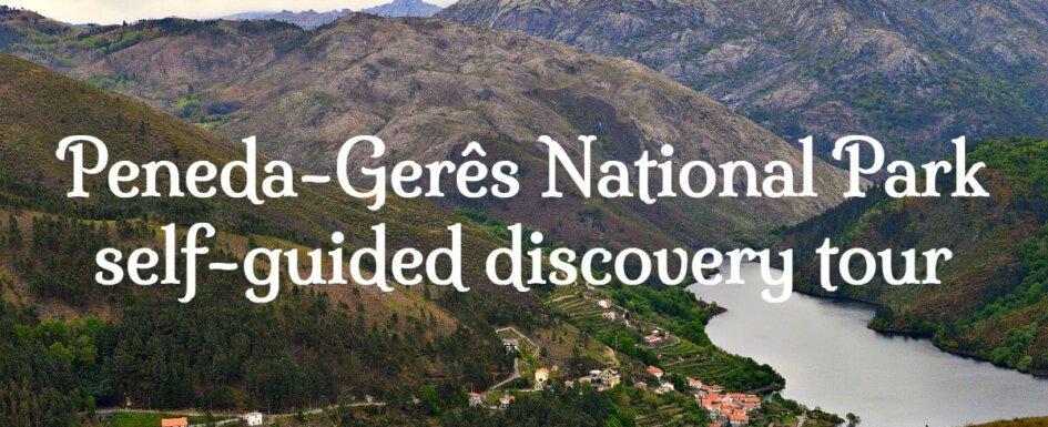Self-guided tour of Peneda Gerês National Park