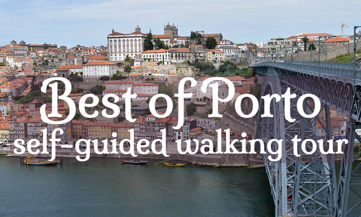 Self Guided Walking Tour Porto