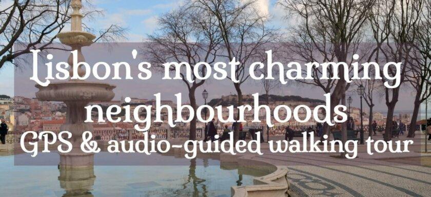 Lisbon neighbourhoods GPS audio-guided walking tour
